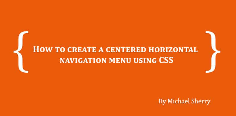 How to create a centred horizontal navigation menu using CSS